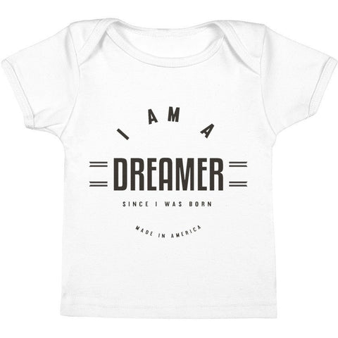 I Am A Dreamer since i was born made in America Infant Baby Rib Tee- I Am A Dreamer