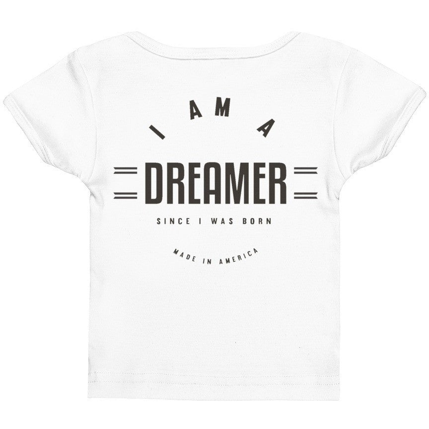 I Am A Dreamer since i was born made in America Infant Baby Rib Tee - I Am A Dreamer