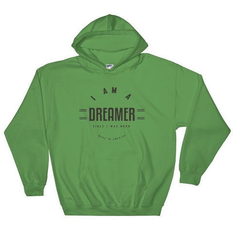 I Am A Dreamer since i was born Hooded Sweatshirt - I Am A Dreamer