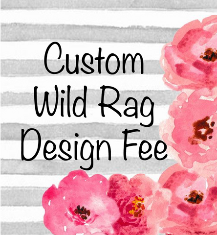 Custom Wild Rag Design Fee