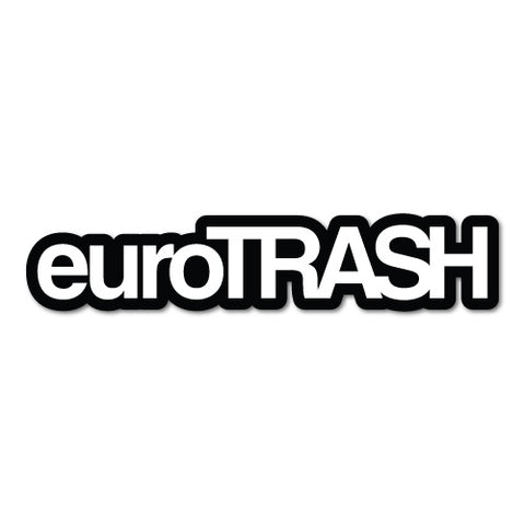 Eurotrash Decal
