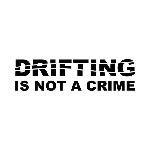 Drifting Is Not A Crime Decal