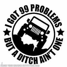 I got 99 Problems Jeep Decal