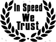In Speed We Trust Decal