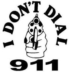 I Dont Dial 911 Decal