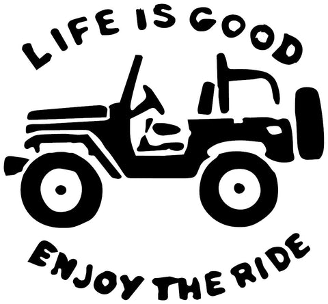 Jeep Life is Good Enjoy the Ride Decal