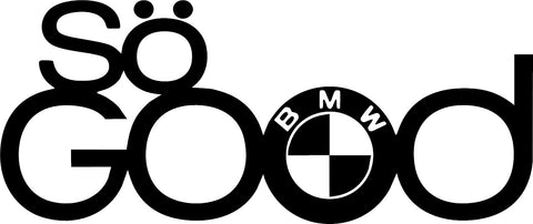 BMW So Good Decal