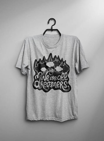 We Are All Dreamers T-shirt Men Tshirt Male