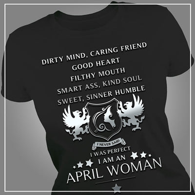 I never said I was perfect I'm an April woman
