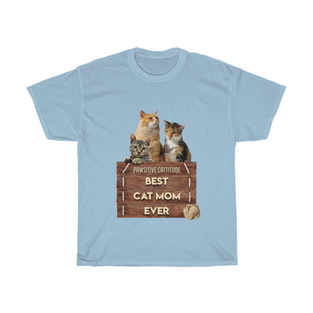 Best Cat Mom Ever - Unisex Heavy Cotton Tee - Fulfilled in Australia