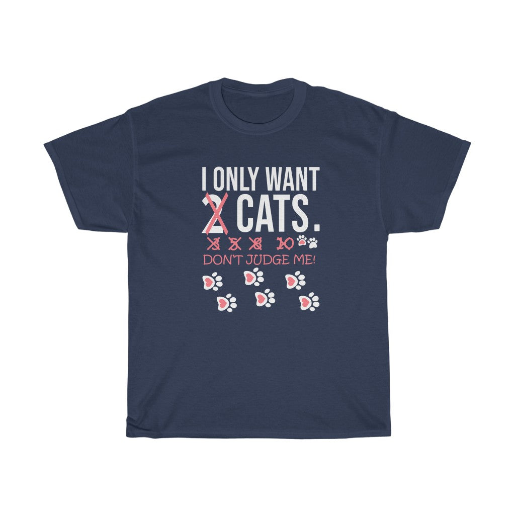 I Only Want Cats - Unisex Heavy Cotton Tee - Fulfilled in Canada