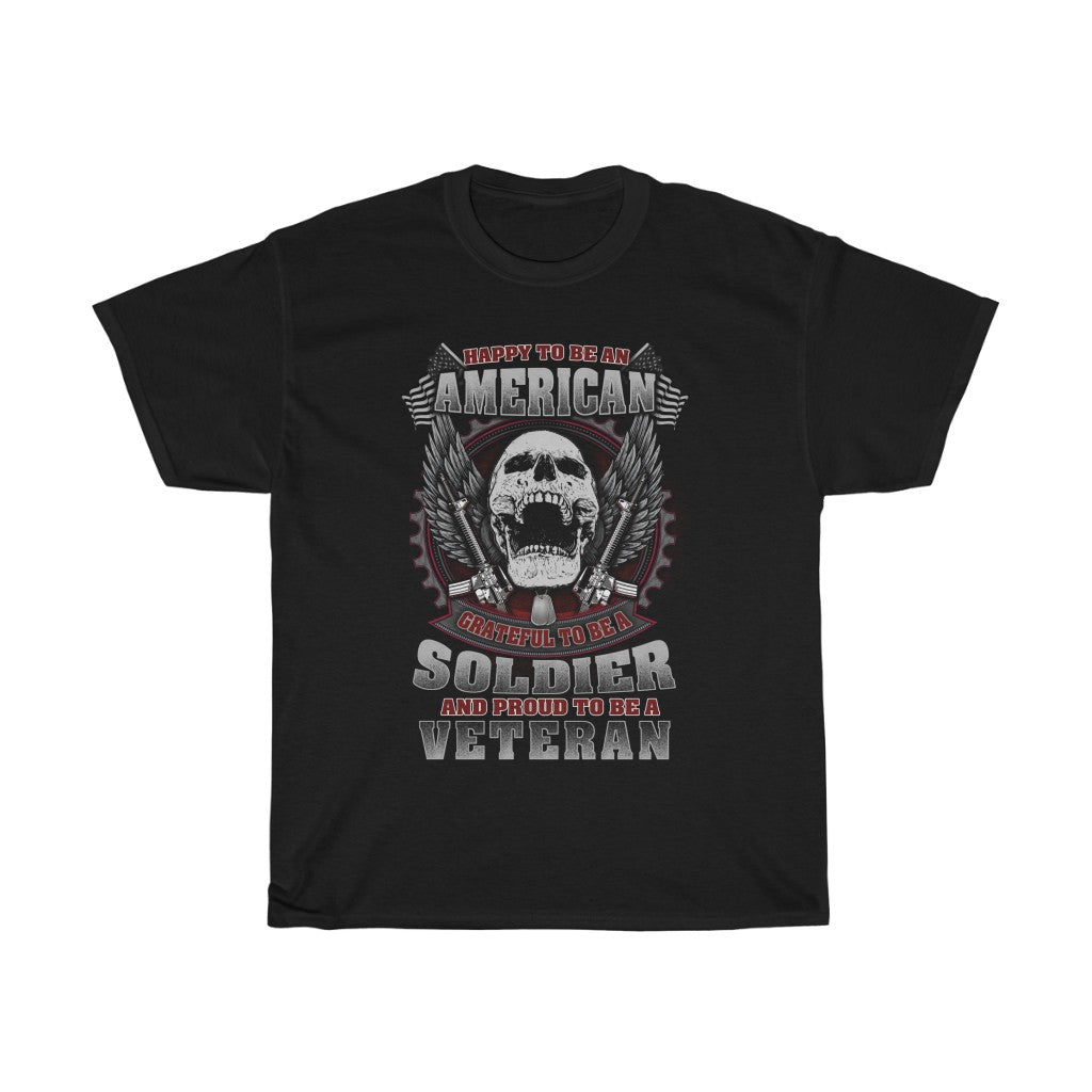 Happy to be an American, Soldier, Veteran – Unisex Heavy Cotton Tee - US