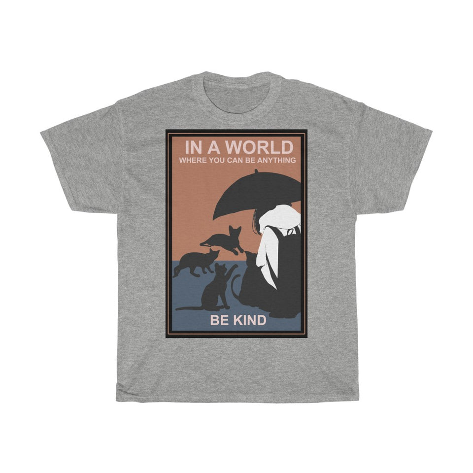 You can be anything be kind to cats - Unisex Heavy Cotton Tee - Fulfilled in Germany