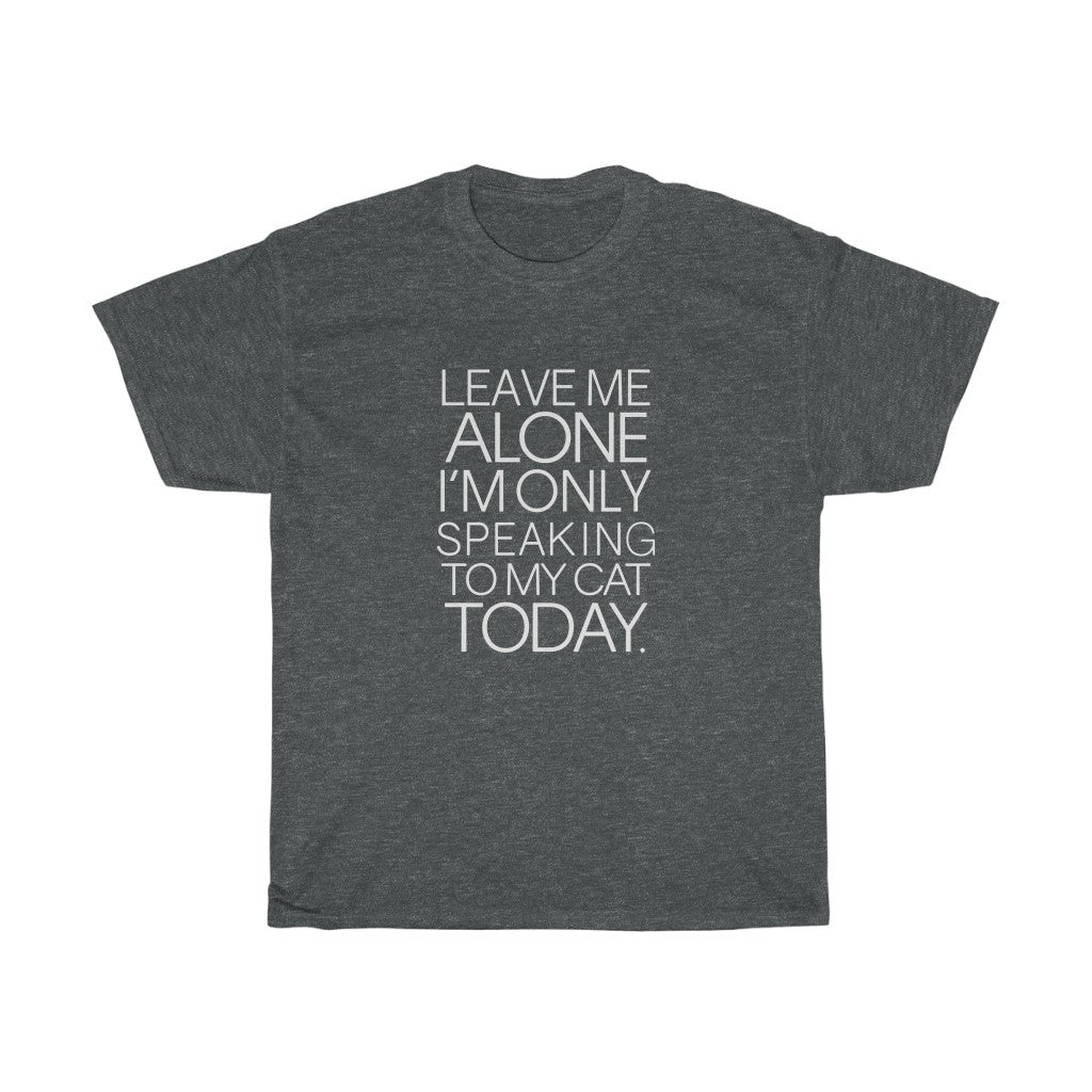 Leave me alone - Unisex Heavy Cotton Tee - Fulfilled in Canada
