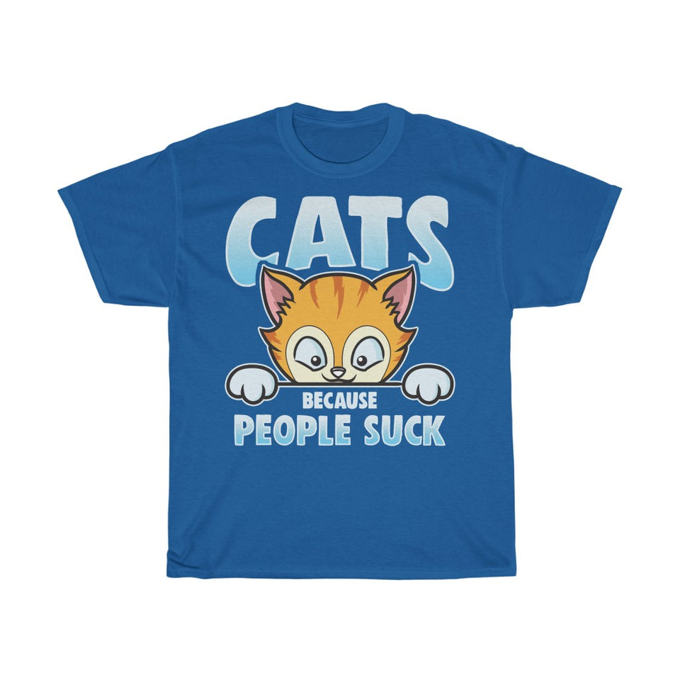 Cats because people suck - Unisex Heavy Cotton Tee - UK