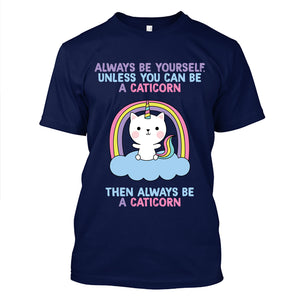 Always be a CATICORN T-Shirt