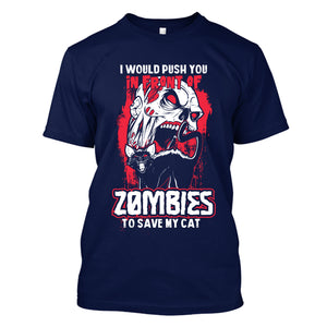 I would push you in front of zombies v2