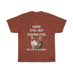 Nope still not having kids - Unisex Heavy Cotton Tee - AU