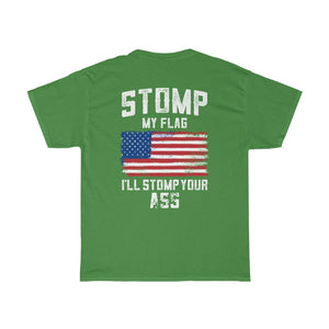 Stomp my flag I'll stomp your ass – Unisex Heavy Cotton Tee - US