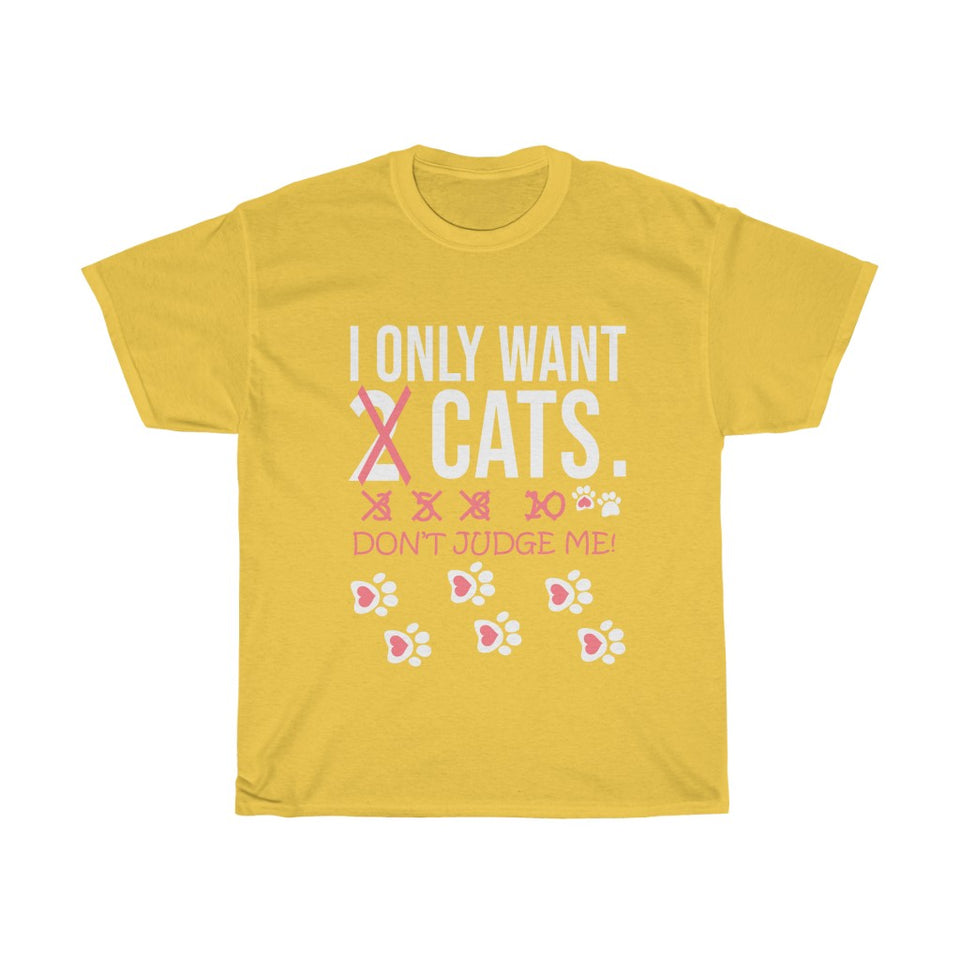 I Only Want Cats - Unisex Heavy Cotton Tee - Fulfilled in Australia