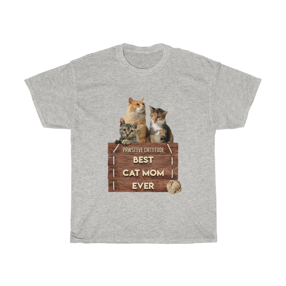 Best Cat Mom Ever - Unisex Heavy Cotton Tee - Fulfilled in the United States