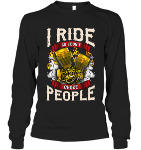 I ride so I don't choke people - Fulfilled in the United States