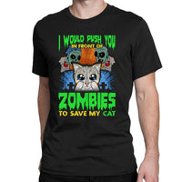 I would push you in front of zombies
