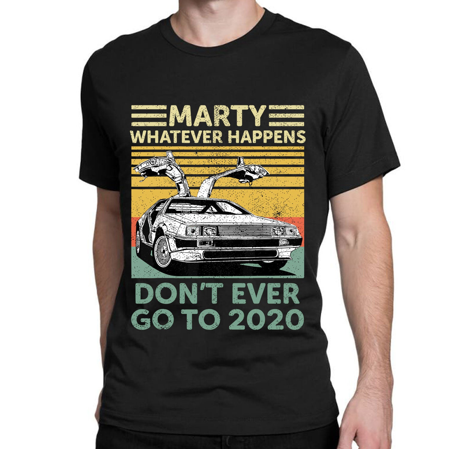Marty Whatever Happens Don't Ever Go To 2020