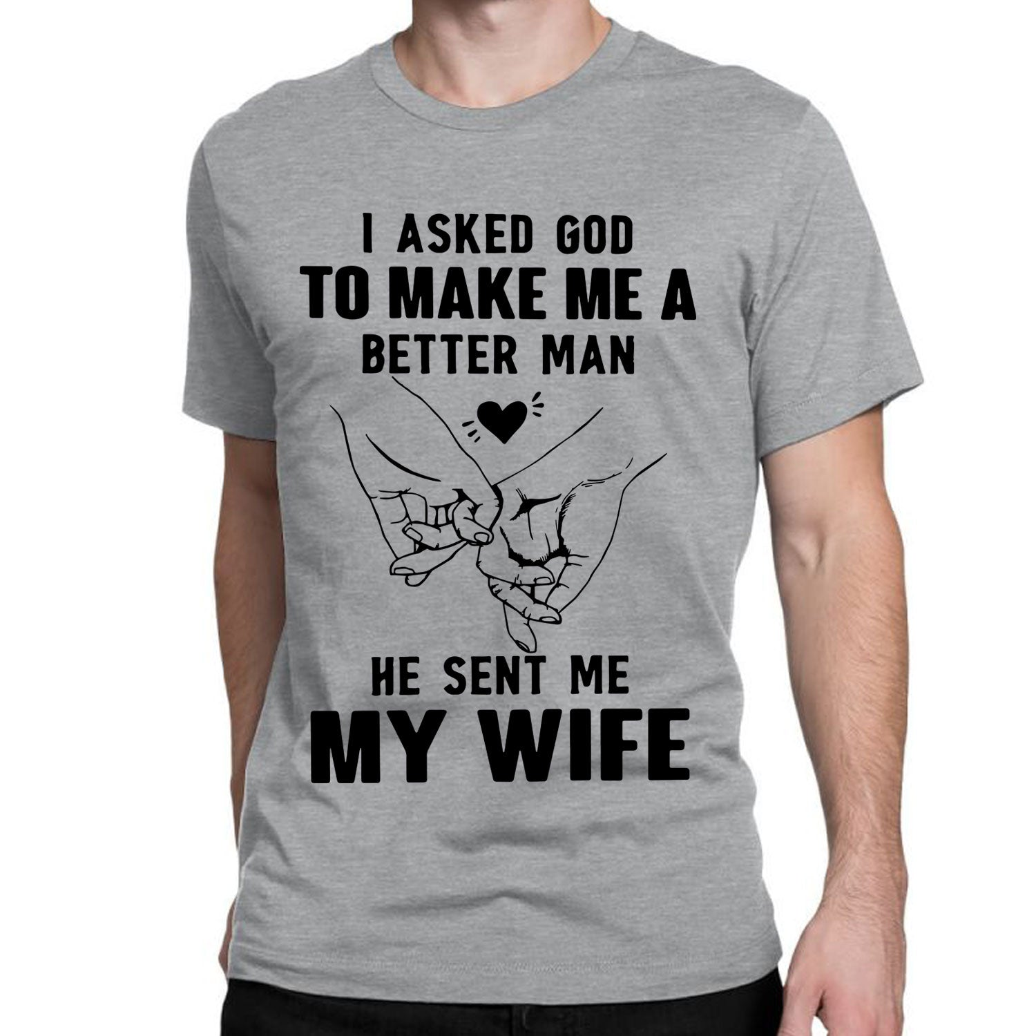 I Asked God To Make Me A Better Man He Sent Me My Wife
