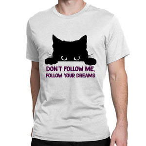 Cat, don't follow me follow your dreams
