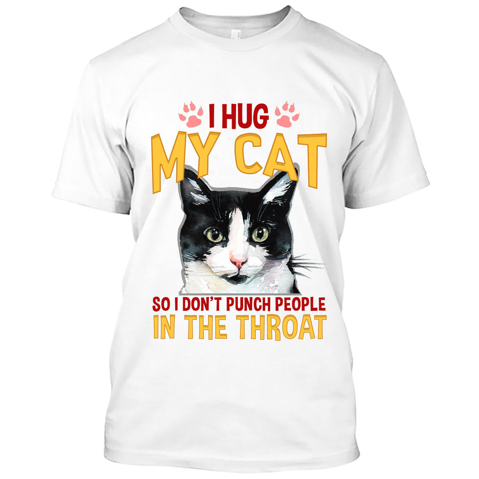 I hug my cat I don't punch people