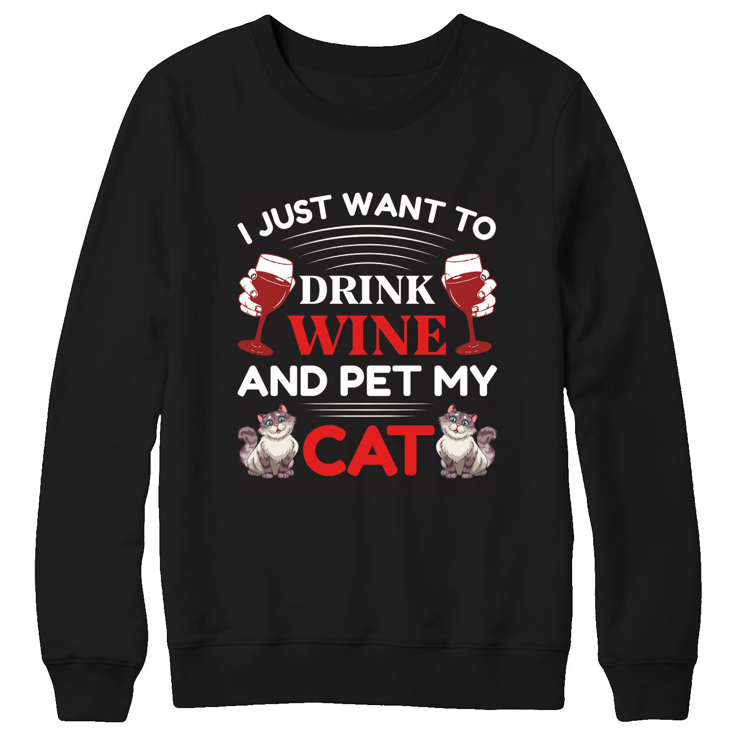I just want to drink wine and pet cat