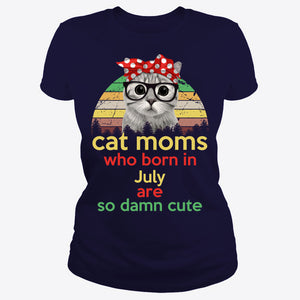 Cat moms who born in July are so cute