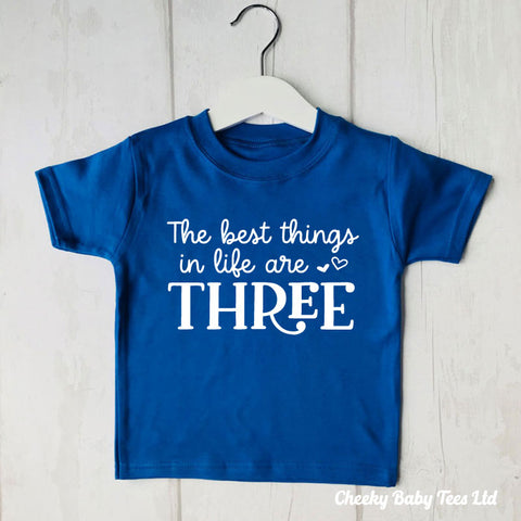 Best Things in Life Are Three 3rd Birthday T Shirt
