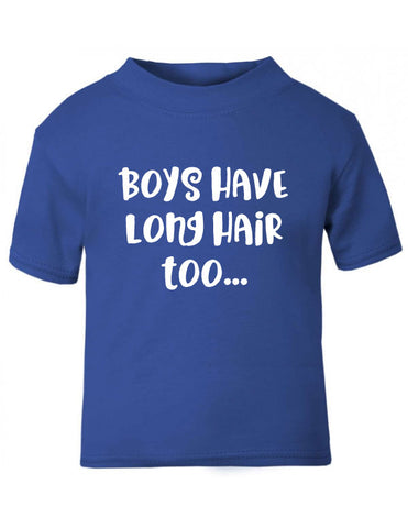 Boys Have Long Hair T-Shirt