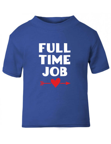 Full Time Job Funny Baby T-Shirt