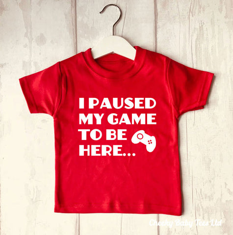 I Paused my Game Funny Kids' T Shirt