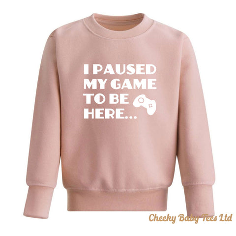 Paused my Game to be Here Kids' Sweatshirt