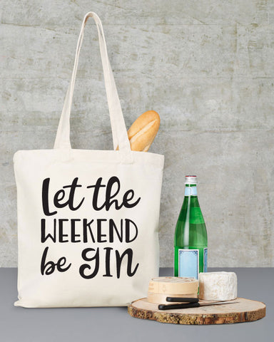 Let the Weekend Be Gin Funny Tote Bag