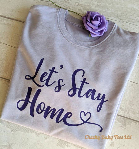 Let's Stay Home Ladies' Sweatshirt