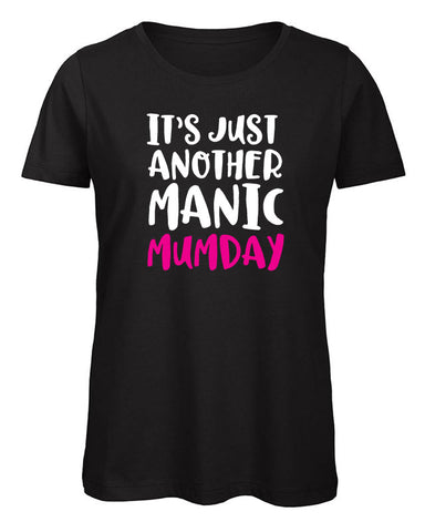 It's Just Another Manic Mumday T Shirt