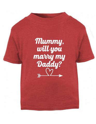 Mummy Will You Marry Daddy T-shirt