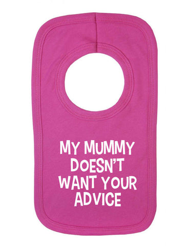 Mummy Doesn't Want Advice Bib