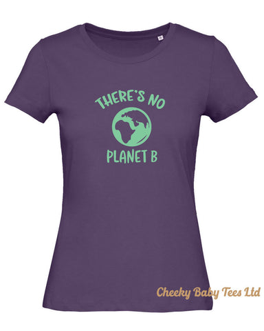 There's No Planet B Ladies' T Shirt