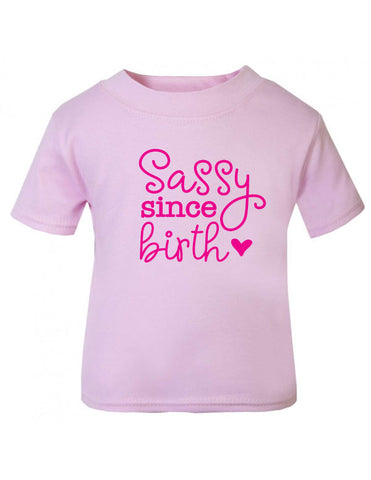 Sassy Since Birth Baby T-Shirt