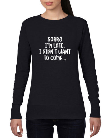 Sorry I'm Late Funny Women's Sweater