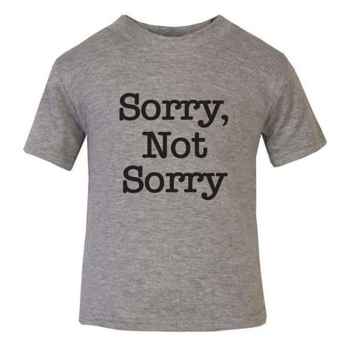 Sorry Not Sorry Cool Kids' T-Shirt