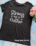 Strong as a Mother Ladies' T Shirt