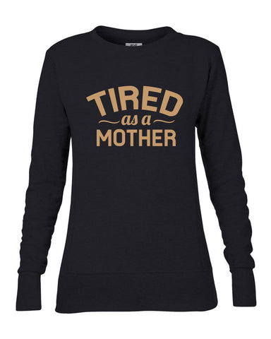 Tired As A Mother Ladies' Sweater