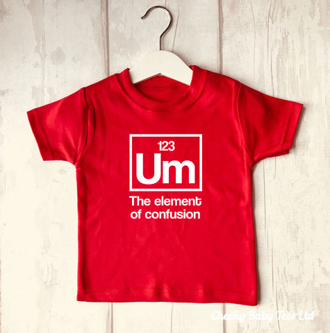 Um Element of Confusion Baby T Shirt